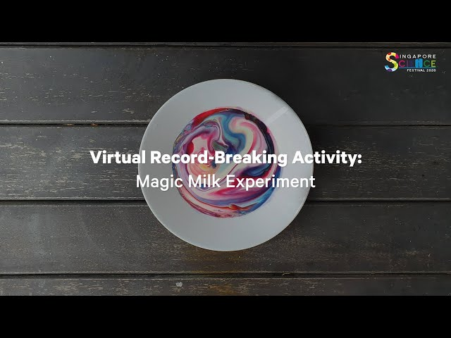 Magic Milk Experiment: Break a record at Singapore Science Festival 2020!