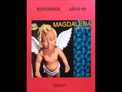 MAGDALENA - LIVE TO TELL