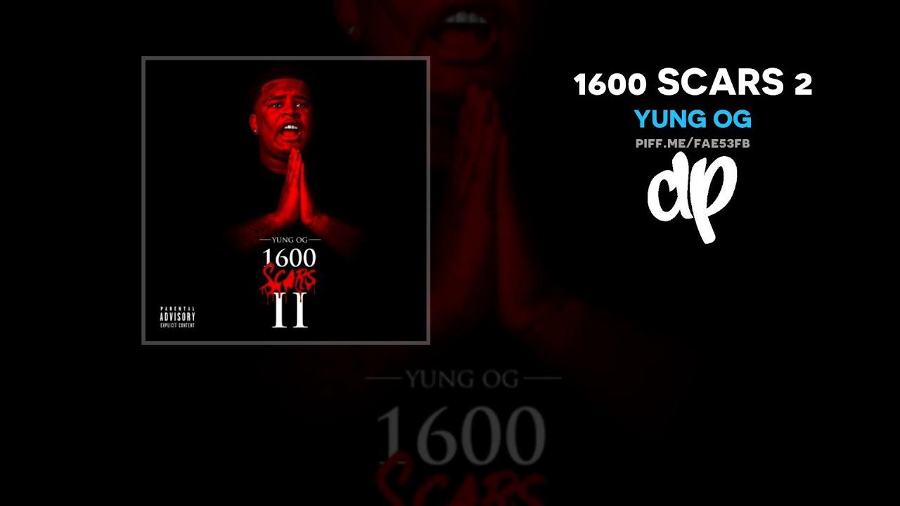 Yung OG — 1600 Scars 2 (FULL MIXTAPE)