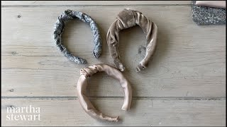 How to Make Knotted Headbands - Martha Stewart