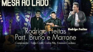 Baixar Mesa ao lado - Rodrigo Freitas Part. Bruno e Marrone