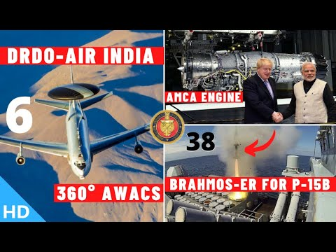 Download Indian Defence Updates : AMCA Engine Deal,6 AWACS From Air India,38 BrahMos-ER For P-15B,AGNI-4 Test