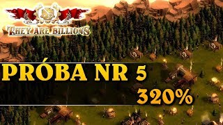 PRÓBA NUMER 5 - 320% - THEY ARE BILLIONS