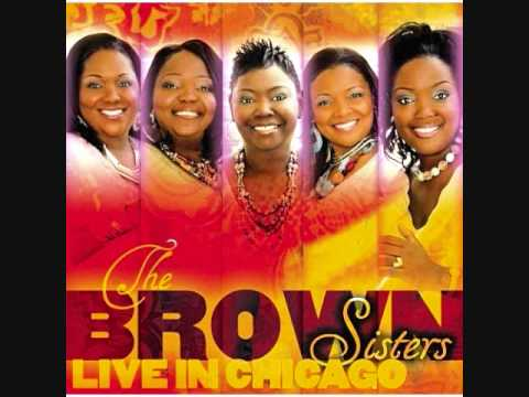 **NEW** The Brown Sisters - Awesome God