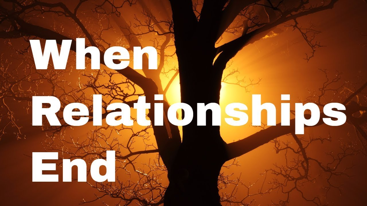 what ends relationships