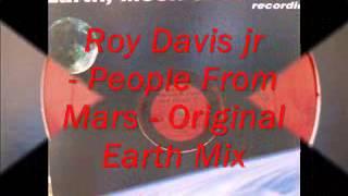 Roy Davis jr-People From Mars-Original Earth Mix-DJ Duke remix