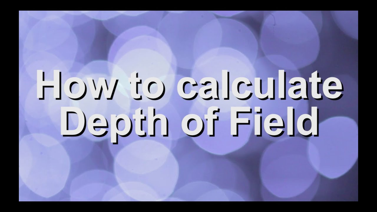 How to Calculate Depth of Field