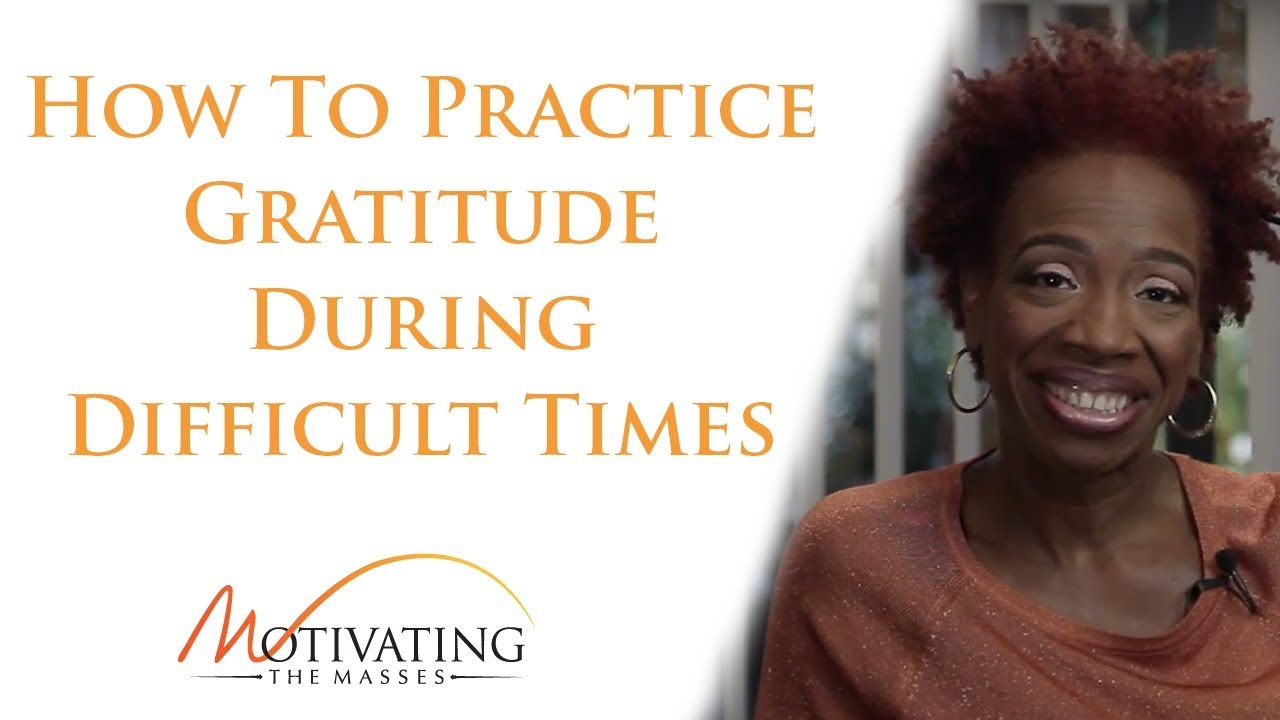 How To Practice Gratitude During Difficult Times - Lisa Nichols