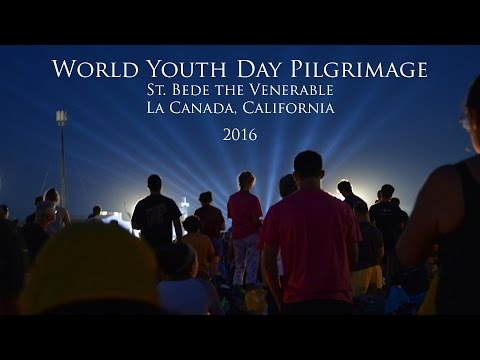 World Youth Day Pilgrimage 2016, with St. Bede the Venerable, La Canada, California