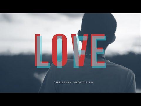 Love, Life (Christian Short Film)