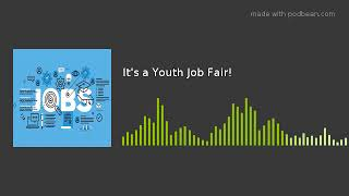 It's a Youth Job Fair!