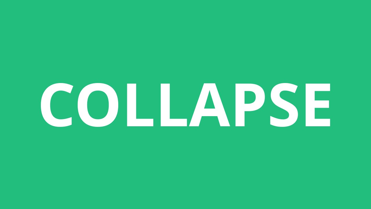 How To Pronounce Collapse - Pronunciation Academy