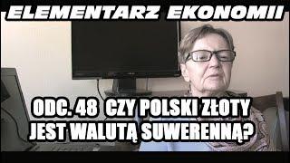 ELEMENTARZ EKONOMII - odc.48 - Suwerenność złotówki