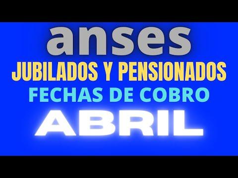 ANSES ABRIL JUBILADO Y PENSIONADOS FECHAS DE COBRO.