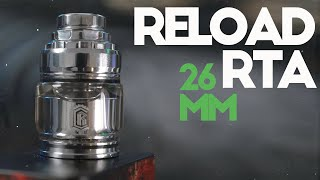 Reload 26MM RTA - A Truly GREAT RTA