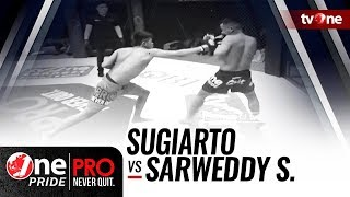[HD] Sugiarto vs Sarweddy Siahaan || One Pride Pro Never Quit #25
