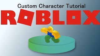 How to make a custom character tutorial ROBLOX