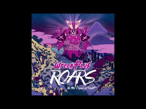 Wreck Plus - Roars in the Dead of Night [Single] (2018)