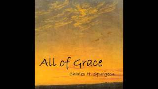 All of Grace by Charles Spurgeon