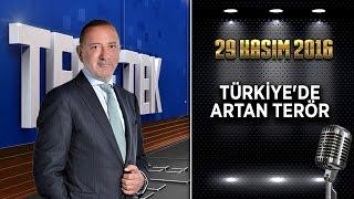 Teke Tek - 29 Kasım 2016 (Türkiye'de Artan Terör)