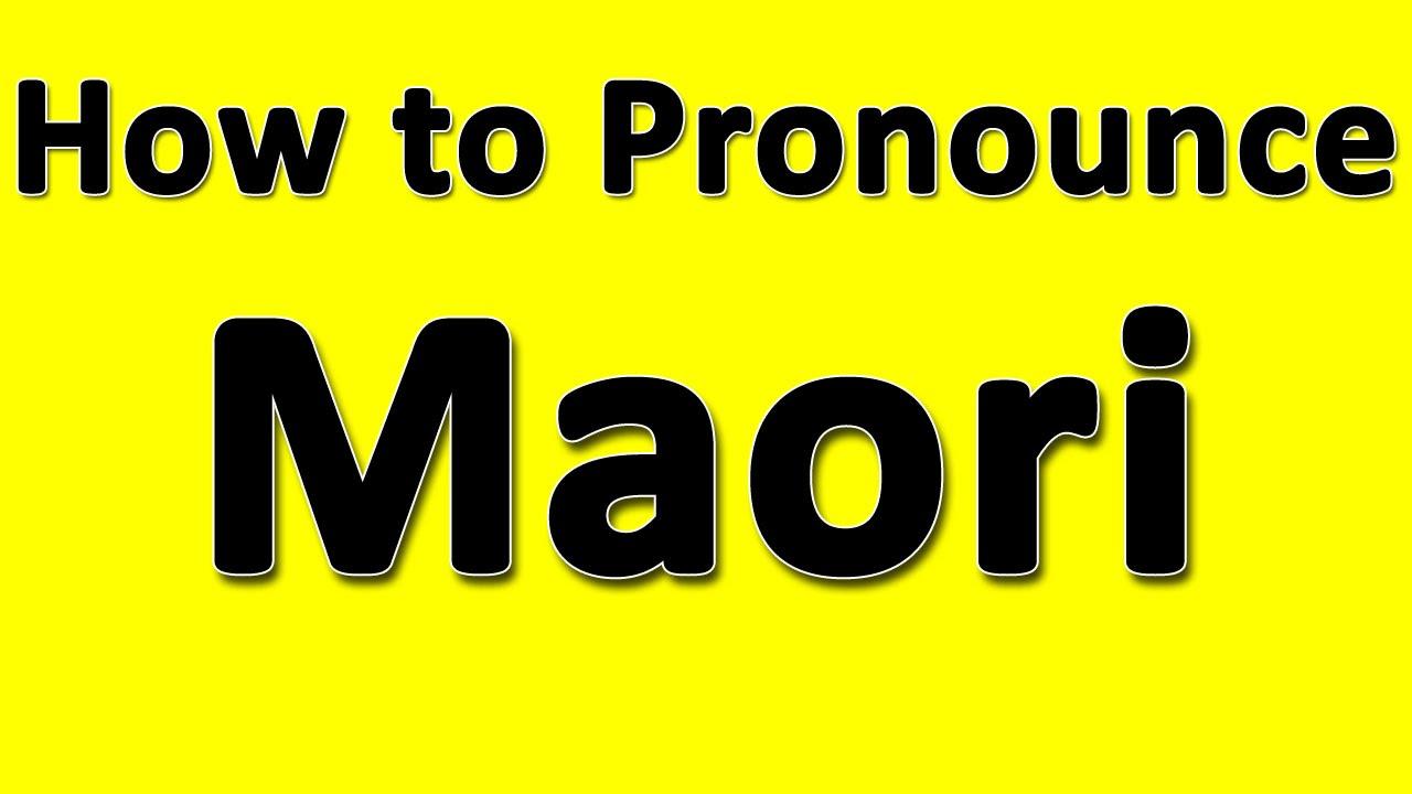 How to Pronounce Maori - YouTube