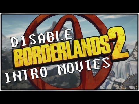 Borderlands 2: Disabling Intro Movies