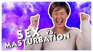 Sex vs. Masturbation