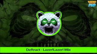 Deftract - Lazer!Lazer! Mix