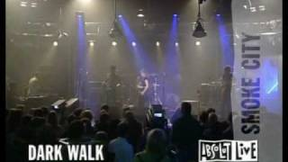 Smoke City - Dark Walk Live