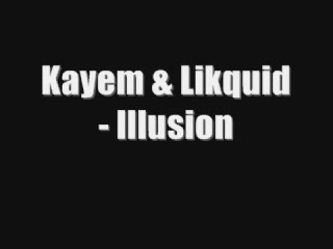 Kayem & Likquid - Illusion