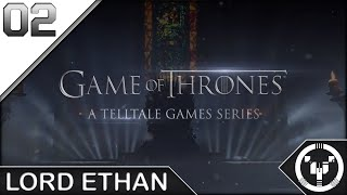LORD ETHAN | Telltale: Game of Thrones | 02