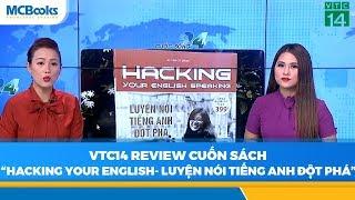 VTC14 review cuốn sách Hacking your speaking- Luyện nói tiếng Anh đột phá