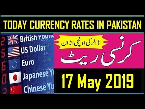 17 May 2019 Currency Rate In Pakistan   Dollar, Euro, Pound, Riyal Rates