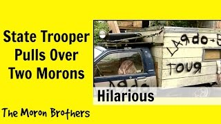 State Trooper Stops Morons