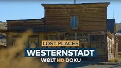 LOST PLACES - Die Westernstadt    HD Doku