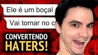 ELE É UM BOÇAL! #CONVERTENDOHATERS