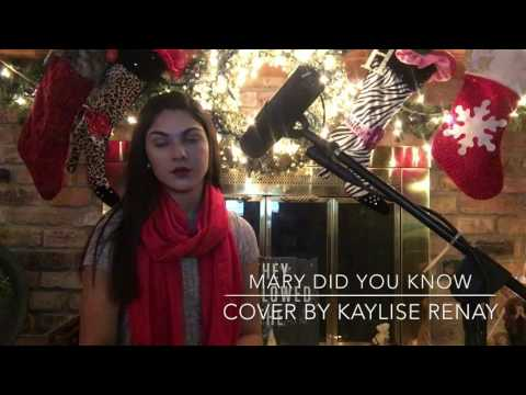 Mary Did You Know cover by Kaylise Renay