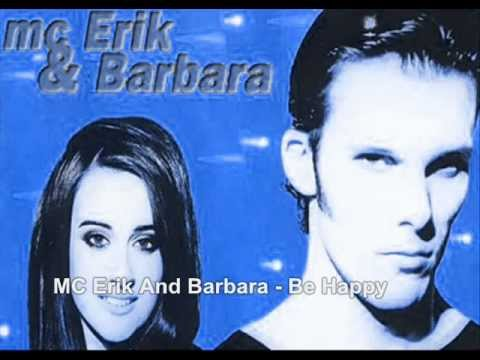 MC Erik And Barbara — Be Happy