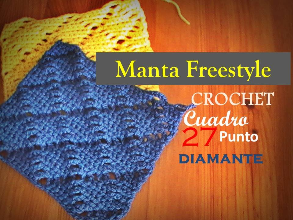 PUNTO DIAMANTE a crochet - cuadro 27 manta FREESTYLE (diestro) - YouTube