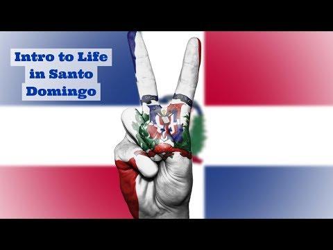 Intro to Life in Santo Domingo, Dominican Republic