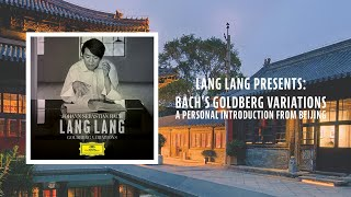 Lang Lang presents Bach's Goldberg Variations – A Personal Introduction from Beijing