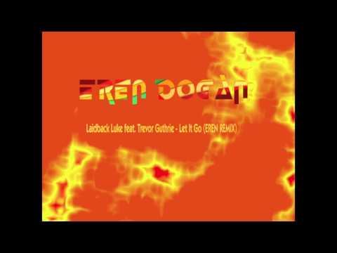 Laidback Luke feat. Trevor Guthrie - Let It Go (EREN REMIX)