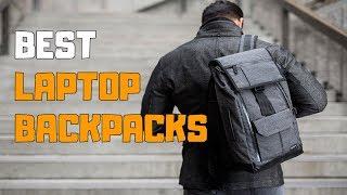 Best Laptop Backpacks in 2020 - Top 6 Laptop Backpack Picks