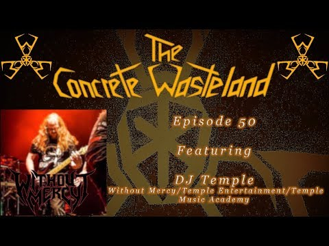 The Concrete Wasteland - Episode 50 Featuring DJ TEMPLE