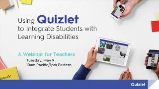 Webinar: Using Quizlet to Integrate Students with Learning Disabilities