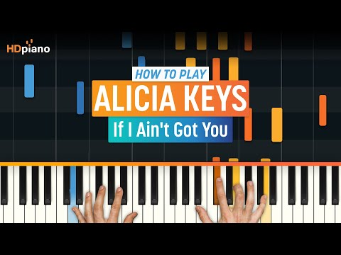 "How To Play ""If I Ain't Got You"" by Alicia Keys 