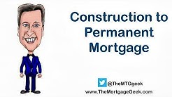 Construction to Permanent Mortgage