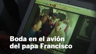 Boda en el avión del papa Francisco | Mundo Global