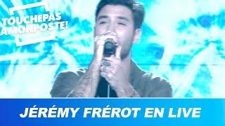 Jérémy Frérot - Tu donnes (Live @TPMP)