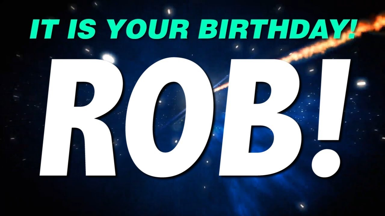 Happy Birthday Rob This Is Your Gift Youtube